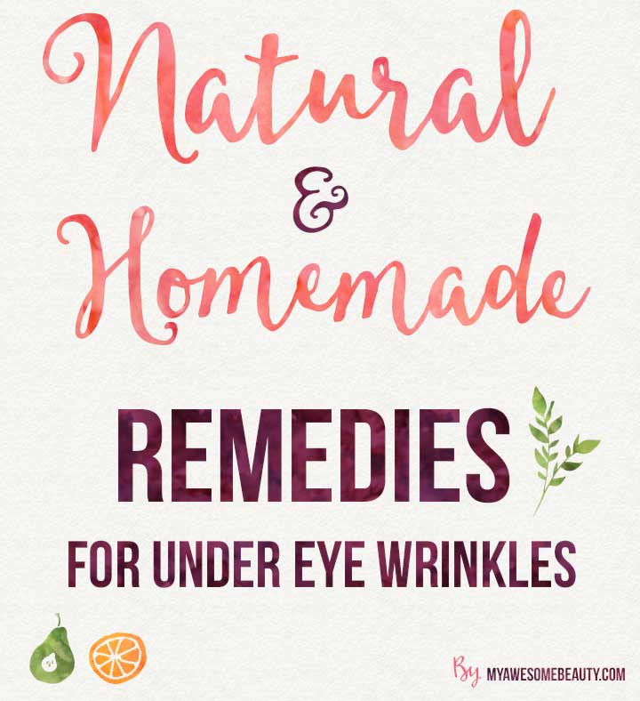 natural and home remedies for eye wrinkles