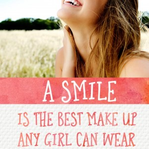 a smile is the best make up any girl can wear