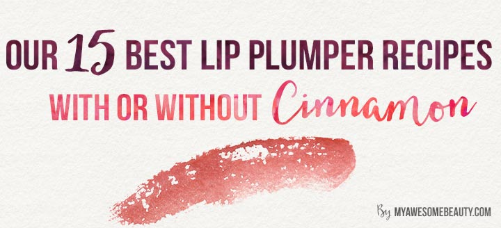 15 lip plumper recipes with or without cinnamon