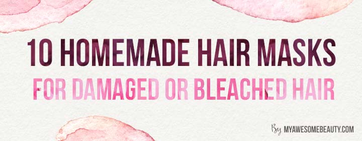 10 homemade hair masks for bleached hair