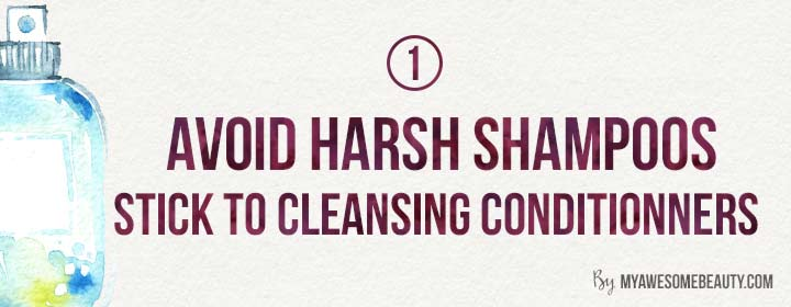 avoid harsh shampoos