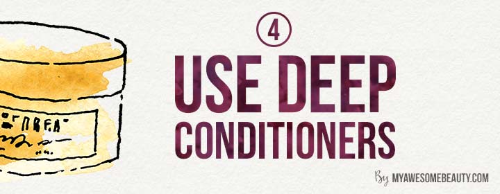 use deep conditioners