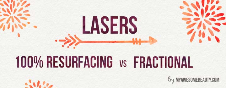 full resurfacing vs fractional lasers