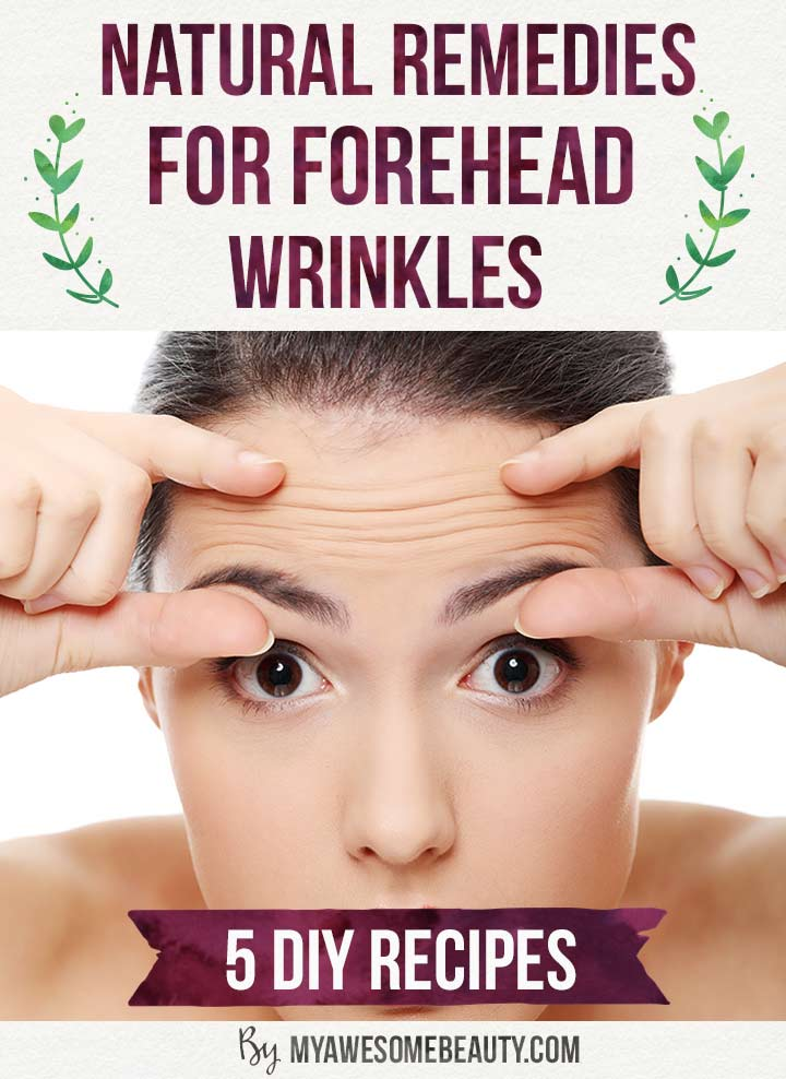 Natural home remedies for forehead wrinkles