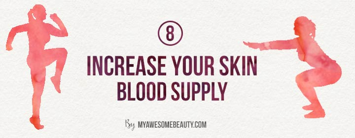 increase your skin blood supply