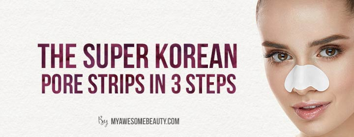 the super korean pore strips in 3 steps