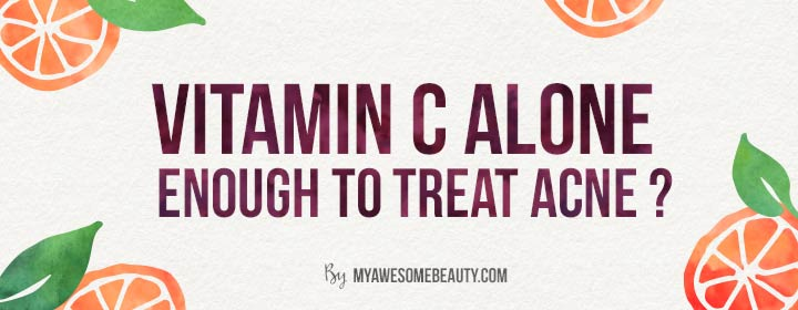 vitamin C alone enough for acne ?