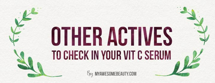 other actives to check in a vit C serum for acne