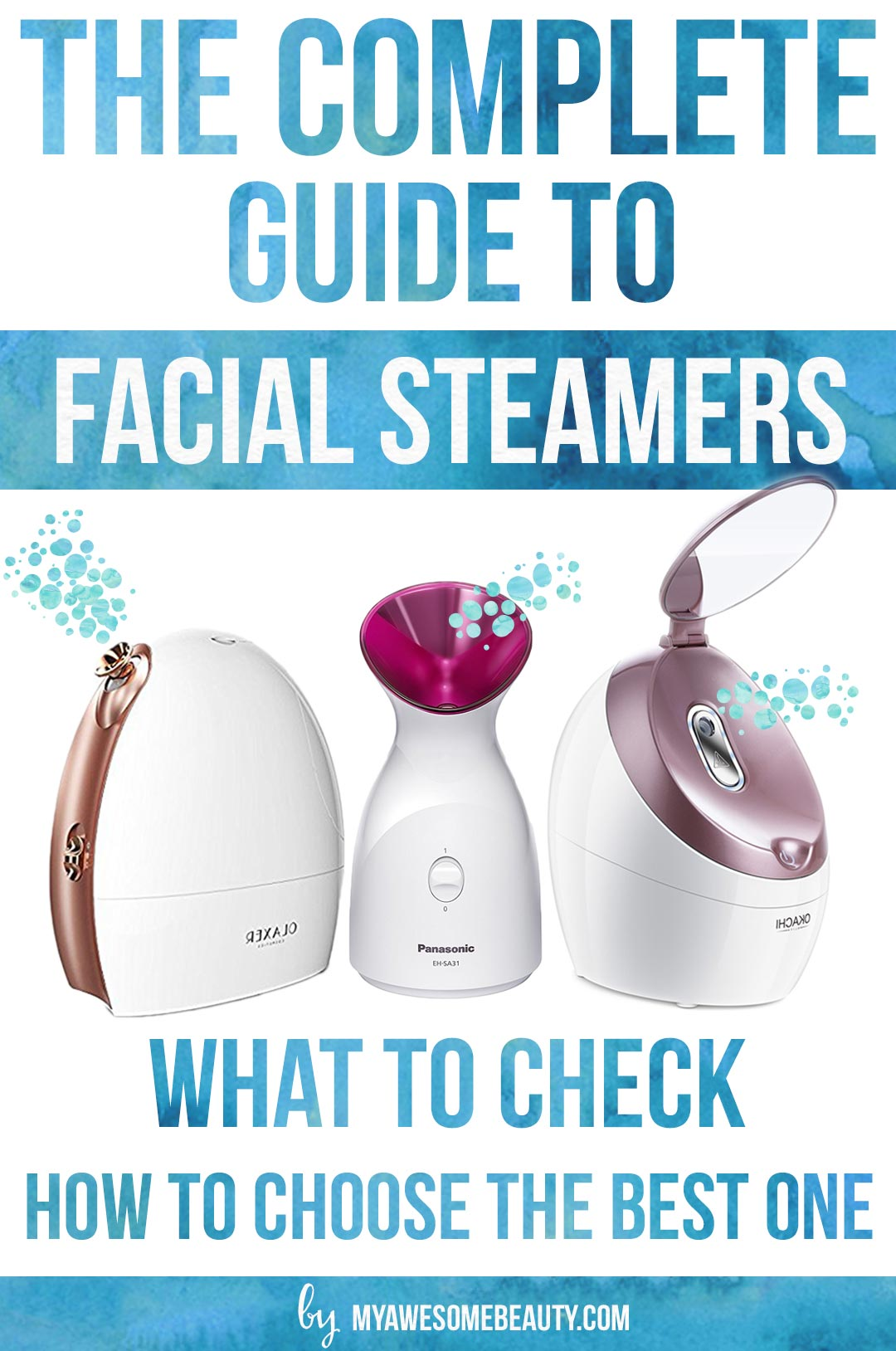 Choose the best face steamers for your skin