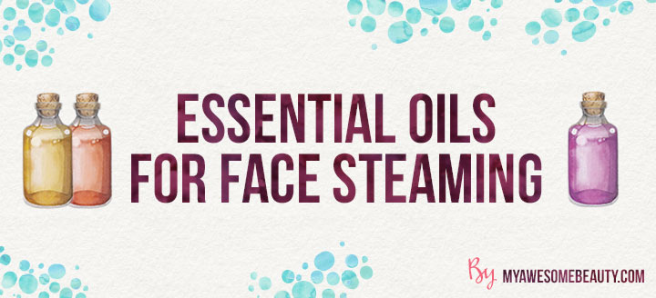 Essential oils for face steaming