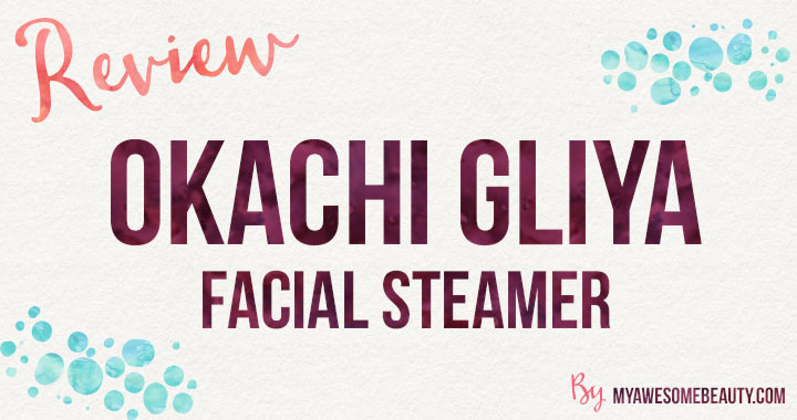 OKACHI GLIYA Facial Steamer review