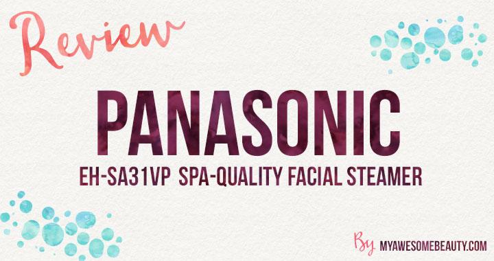 Panasonic EH-SA31VP Spa Quality Facial Steamer Review