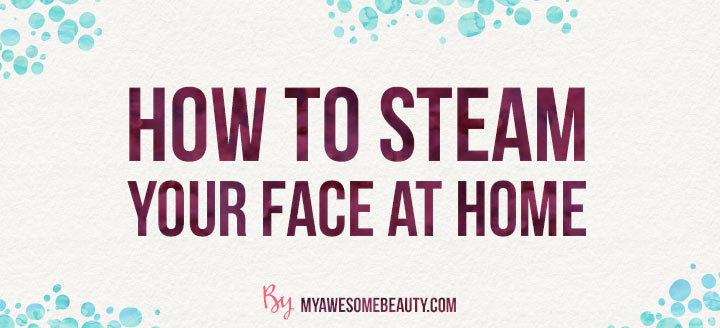 face steaming at home