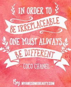 In order to be irreplaceable one must always be different