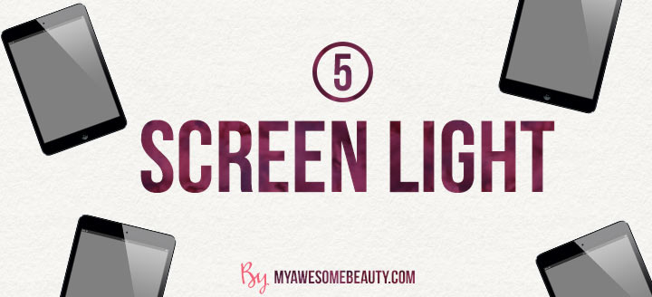 Effects of screen light on skin