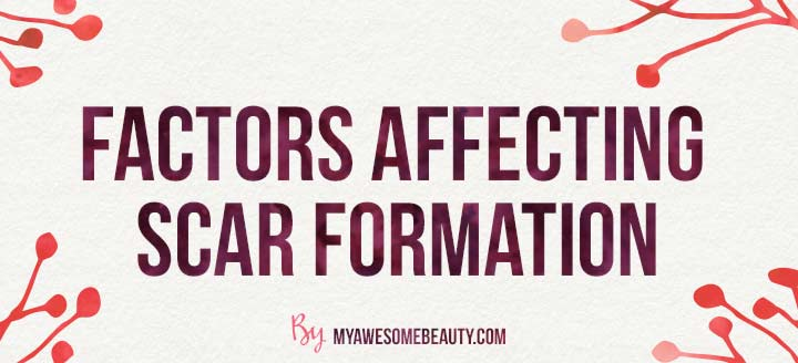 factors affecting scar formation