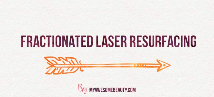 Fractionated Laser Resurfacing for scars