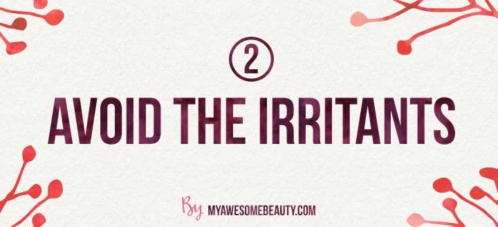 Avoid the irritants