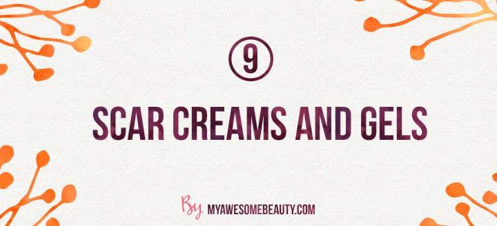 scar creams and gels