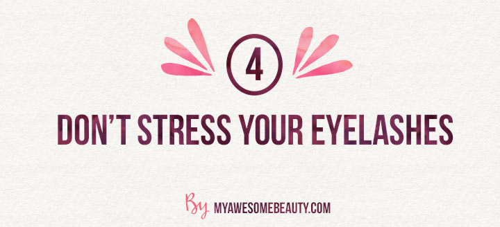 don't stress your eyelashes
