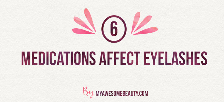 medications affect eyelashes