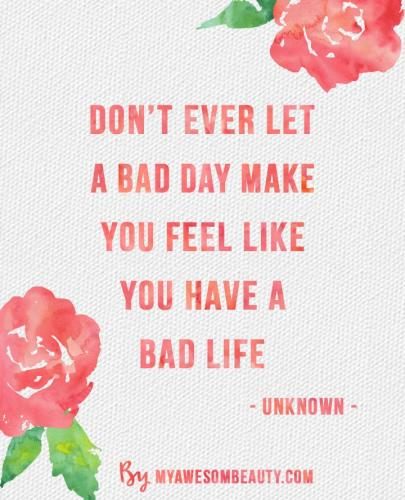 Don't-ever-let-a-bad-day